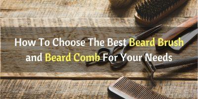 best beard brush, best beard comb