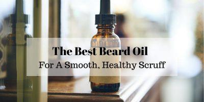 Best Beard Oil Reviews