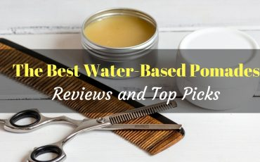 best water based pomades