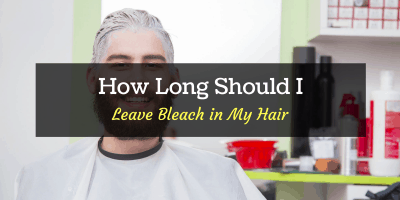 how long should I leave bleach in my hair