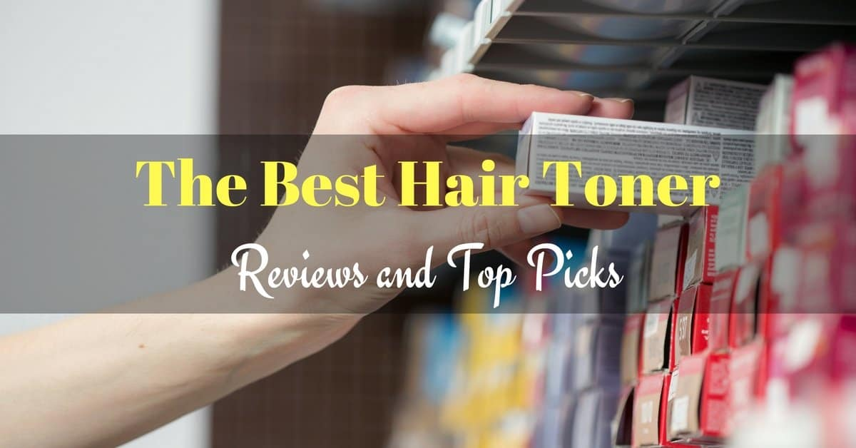 The Best Hair Toner 2018 Reviews And Top Picks