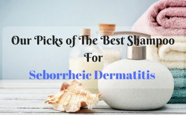 Best Shampoos for Seborrheic Dermatitis