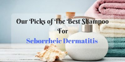 Best Shampoos for Seborrheic Dermatitis
