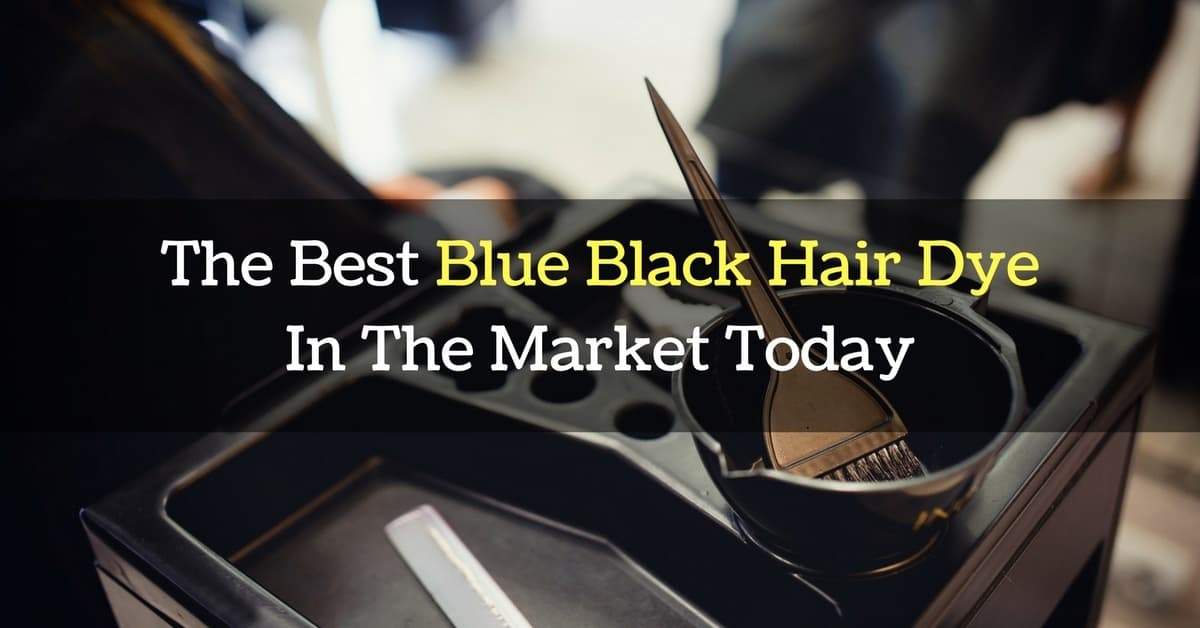 The Best Blue Black Hair Dye 2018 Reviews And Top Picks