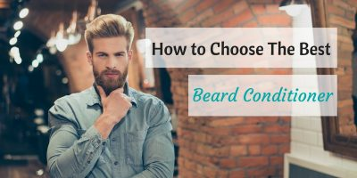 Choose Best Beard Conditioner